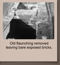 Old flaunching removed leaving bare exposed bricks.